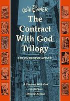 The contract with God trilogy : life on Dropsie Avenue ; a contract with God ; a life force ; Dropsie Avenue