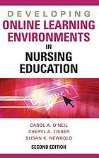 Developing online learning environments in nursing education