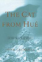 The cat from Hué : a Vietnam war story