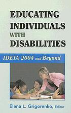Educating individuals with disabilities : IDEIA 2004 and beyond