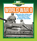 World War II : step into action and behind enemy lines from Hitler's rise to Japan's surrender