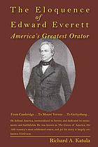 The eloquence of Edward Everett : America's greatest orator