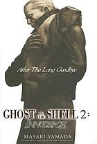 Ghost in the shell 2 : innocence : after the long goodbye