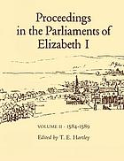Proceedings in the Parliaments of Elizabeth I