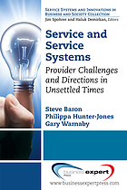 Service and service systems : provider challenges and directions in unsettled times