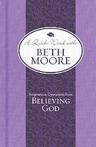 A quick word with Beth Moore : scriptures & quotations from Believing God