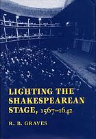 Lighting the Shakespearean stage, 1567-1642