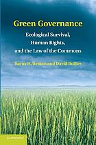 Green governance : ecological survival, human rights, and the law of the commons