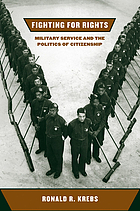 Fighting for rights : military service and the politics of citizenship