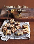 Brownies, blondies and other traybakes : easy recipes for delicious treats.