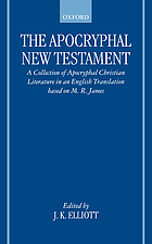 The Apocryphal New Testament : a collection of apocryphal Christian literature in an English translation