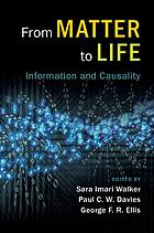 From matter to life : information and causality