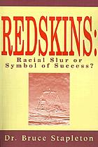 Redskins : racial slur or symbol of success?