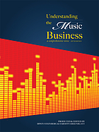 Understanding the music business : a comprehensive view