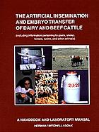 The artificial insemination and embryo transfer of dairy and beef cattle (including information pertaining to goats, sheep, horses, swine, and other animals) : a handbook and laboratory manual for students, herd operators, and persons involved in genetic improvement
