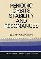 Periodic orbits, stability and resonances. Proceedings of a symposium conducted by the University of São Paulo, the Technical Institute of Aeronautics of São José dos Campos, and the National Observatory of Rio de Janeiro, at the University of São Paulo, São Paulo, Brasil, 4-12 September, 1969;