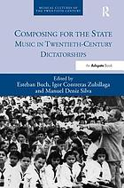 Composing for the state - music in twentieth-century dictatorships.