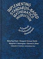 Implementing standards-based mathematics instruction : a casebook for professional development
