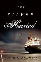 The silver hearted : a novel