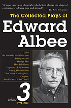 The collected plays of Edward Albee / Vol. 3, 1979-2003.