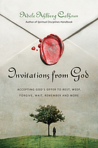 Invitations from God : accepting God's offer to rest, weep, forgive, wait, remember and more