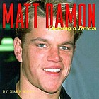 Matt Damon : chasing a dream