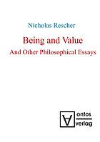 Being and value : and other philosophical essays