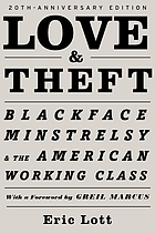 Love and theft : blackface minstrelsy and the American working class