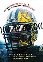 The Code : Football's Unwritten Rules and Its Ignore-At-Your-Own-Risk Code of Honor.