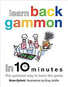 Learn backgammon in 10 minutes : the quickest way to learn the game