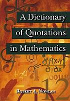 A dictionary of quotations in mathematics