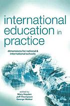 International education in practice : dimensions for national & international schools