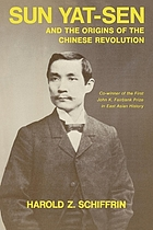 Sun Yat-sen and the origins of the Chinese revolution