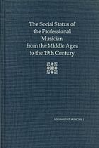 The social status of the professional musician from the Middle Ages to the 19th century