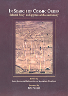 In search of cosmic order : selected essays on Egyptian archaeoastronomy