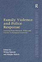Family violence and police response : learning from research, policy and practice in European countries
