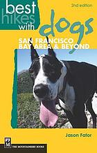 Best hikes with dogs ; San Francisco Bay Area & beyond