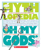 Oh my gods! : a look-it-up guide to the gods of mythology
