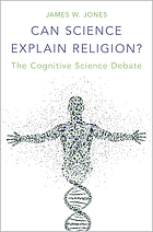 Can science explain religion? : the cognitive science debate