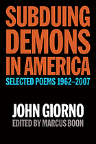 Subduing demons in America : selected poems 1962-2007