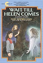 Wait till Helen comes : a ghost story