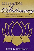 Liberating intimacy : enlightenment and social virtuosity in Ch'an Buddhism