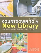 Countdown to a new library : managing the building project