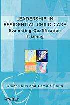 Leadership in residential child care : evaluating qualification training