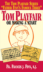 Tom Playfair : or making a start