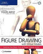Figure drawing with virtual models : getting the most out of Poser figure artist