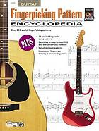 Fingerpicking pattern encyclopedia : over 200 useful fingerpicking patterns