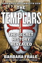 The Templars : the secret history revealed