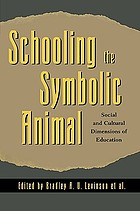 Schooling the symbolic animal : social and cultural dimensions of education