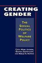 Creating Gender: The Sexual Politics of Welfare Policy cover image